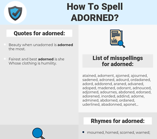 adorned, spellcheck adorned, how to spell adorned, how do you spell adorned, correct spelling for adorned