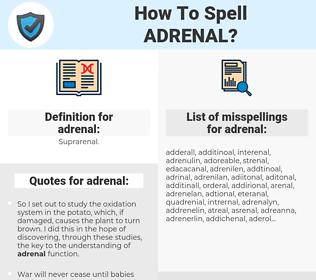 adrenal, spellcheck adrenal, how to spell adrenal, how do you spell adrenal, correct spelling for adrenal