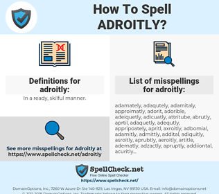 adroitly, spellcheck adroitly, how to spell adroitly, how do you spell adroitly, correct spelling for adroitly