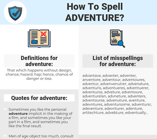 adventure, spellcheck adventure, how to spell adventure, how do you spell adventure, correct spelling for adventure
