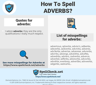 adverbs, spellcheck adverbs, how to spell adverbs, how do you spell adverbs, correct spelling for adverbs