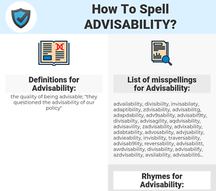 Advisability, spellcheck Advisability, how to spell Advisability, how do you spell Advisability, correct spelling for Advisability