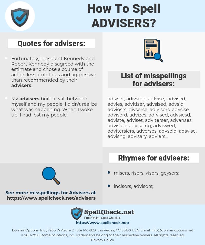 advisers, spellcheck advisers, how to spell advisers, how do you spell advisers, correct spelling for advisers