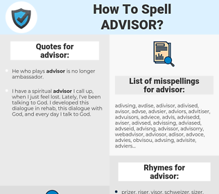 advisor, spellcheck advisor, how to spell advisor, how do you spell advisor, correct spelling for advisor