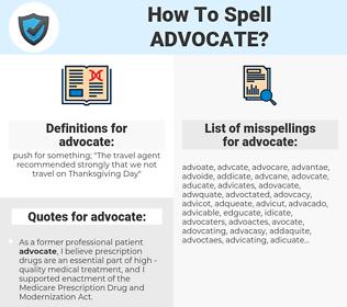 advocate, spellcheck advocate, how to spell advocate, how do you spell advocate, correct spelling for advocate