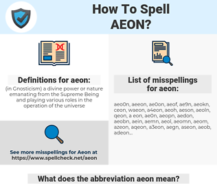 aeon, spellcheck aeon, how to spell aeon, how do you spell aeon, correct spelling for aeon