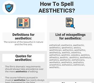 aesthetics, spellcheck aesthetics, how to spell aesthetics, how do you spell aesthetics, correct spelling for aesthetics