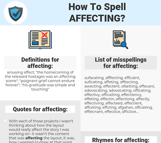 affecting, spellcheck affecting, how to spell affecting, how do you spell affecting, correct spelling for affecting