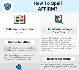 affirm, spellcheck affirm, how to spell affirm, how do you spell affirm, correct spelling for affirm