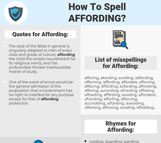 Affording, spellcheck Affording, how to spell Affording, how do you spell Affording, correct spelling for Affording