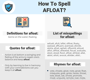 afloat, spellcheck afloat, how to spell afloat, how do you spell afloat, correct spelling for afloat