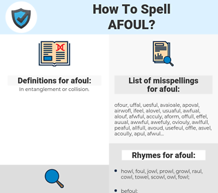 afoul, spellcheck afoul, how to spell afoul, how do you spell afoul, correct spelling for afoul