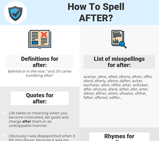 after, spellcheck after, how to spell after, how do you spell after, correct spelling for after