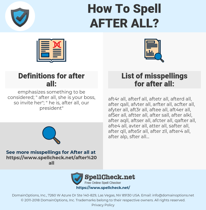 after all, spellcheck after all, how to spell after all, how do you spell after all, correct spelling for after all