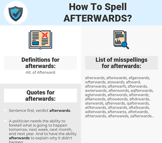 afterwards, spellcheck afterwards, how to spell afterwards, how do you spell afterwards, correct spelling for afterwards