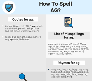 ag, spellcheck ag, how to spell ag, how do you spell ag, correct spelling for ag