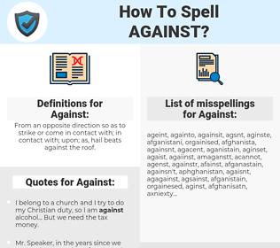 Against, spellcheck Against, how to spell Against, how do you spell Against, correct spelling for Against