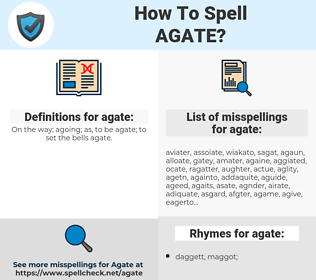 agate, spellcheck agate, how to spell agate, how do you spell agate, correct spelling for agate