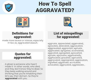 aggravated, spellcheck aggravated, how to spell aggravated, how do you spell aggravated, correct spelling for aggravated