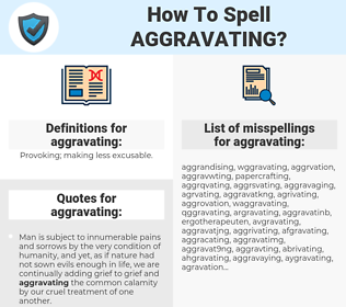 aggravating, spellcheck aggravating, how to spell aggravating, how do you spell aggravating, correct spelling for aggravating