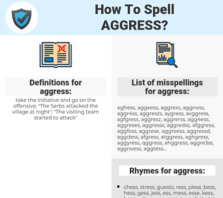 aggress, spellcheck aggress, how to spell aggress, how do you spell aggress, correct spelling for aggress