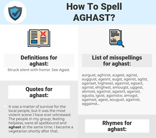 aghast, spellcheck aghast, how to spell aghast, how do you spell aghast, correct spelling for aghast