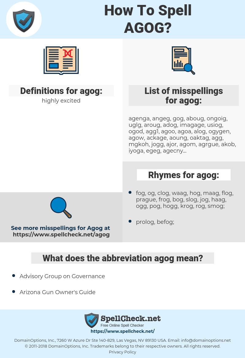 agog, spellcheck agog, how to spell agog, how do you spell agog, correct spelling for agog
