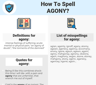 agony, spellcheck agony, how to spell agony, how do you spell agony, correct spelling for agony