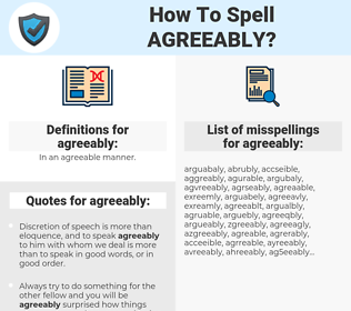 agreeably, spellcheck agreeably, how to spell agreeably, how do you spell agreeably, correct spelling for agreeably