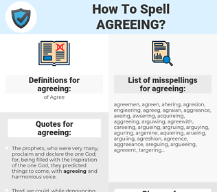 agreeing, spellcheck agreeing, how to spell agreeing, how do you spell agreeing, correct spelling for agreeing