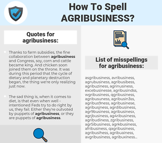 agribusiness, spellcheck agribusiness, how to spell agribusiness, how do you spell agribusiness, correct spelling for agribusiness