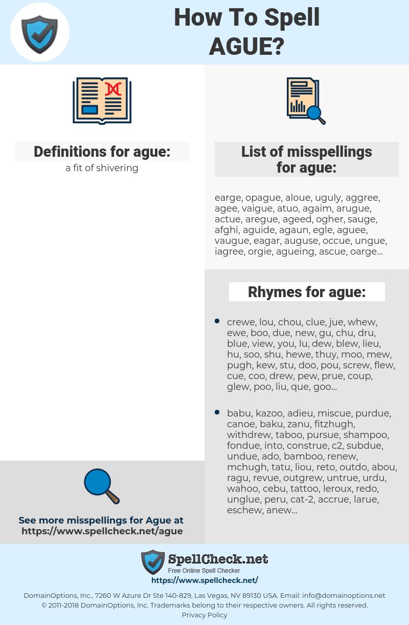 ague, spellcheck ague, how to spell ague, how do you spell ague, correct spelling for ague