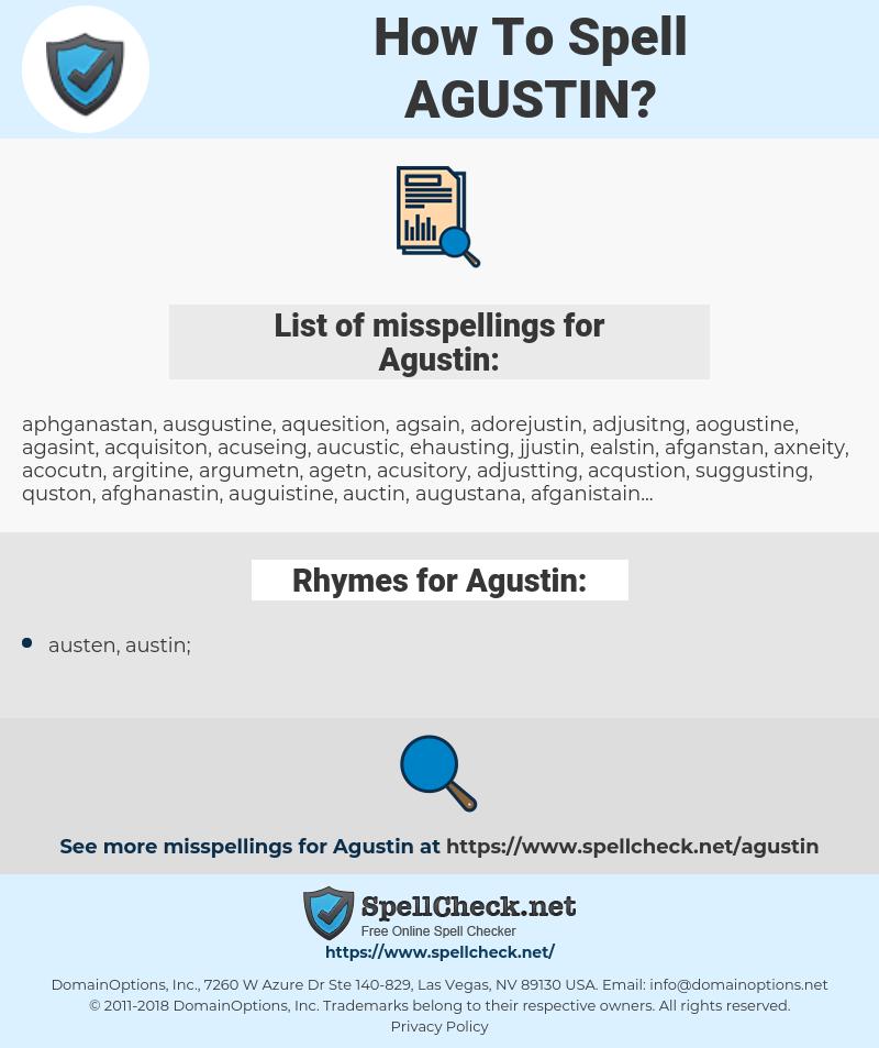 Agustin, spellcheck Agustin, how to spell Agustin, how do you spell Agustin, correct spelling for Agustin