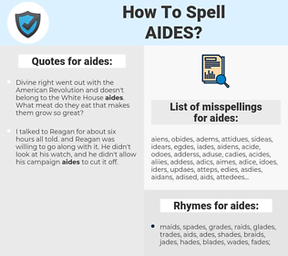 aides, spellcheck aides, how to spell aides, how do you spell aides, correct spelling for aides