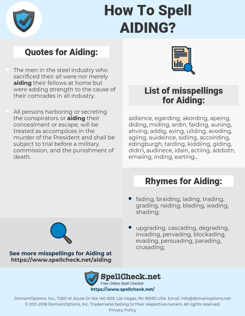 Aiding, spellcheck Aiding, how to spell Aiding, how do you spell Aiding, correct spelling for Aiding