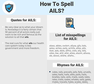 AILS, spellcheck AILS, how to spell AILS, how do you spell AILS, correct spelling for AILS