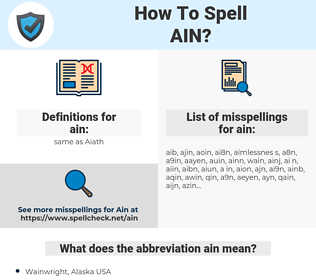 ain, spellcheck ain, how to spell ain, how do you spell ain, correct spelling for ain