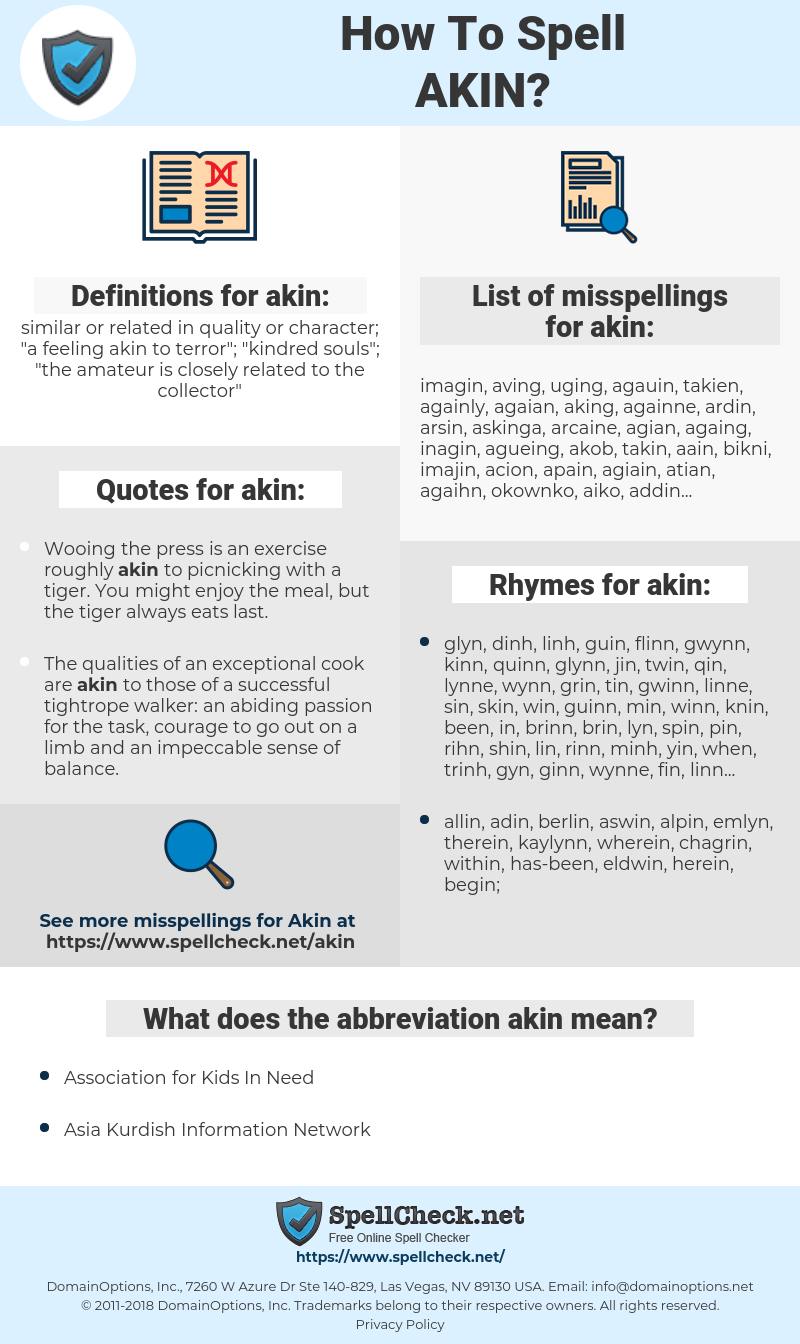 akin, spellcheck akin, how to spell akin, how do you spell akin, correct spelling for akin