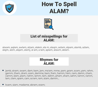 ALAM, spellcheck ALAM, how to spell ALAM, how do you spell ALAM, correct spelling for ALAM