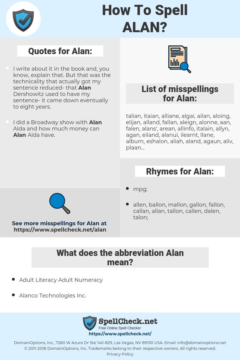 Alan, spellcheck Alan, how to spell Alan, how do you spell Alan, correct spelling for Alan