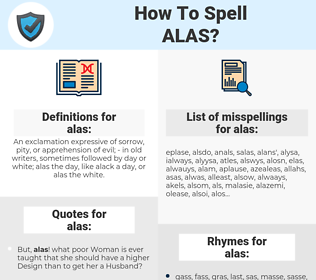 alas, spellcheck alas, how to spell alas, how do you spell alas, correct spelling for alas