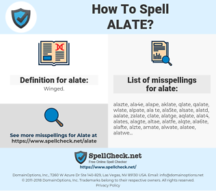 alate, spellcheck alate, how to spell alate, how do you spell alate, correct spelling for alate