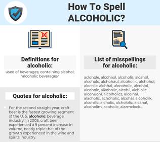 alcoholic, spellcheck alcoholic, how to spell alcoholic, how do you spell alcoholic, correct spelling for alcoholic