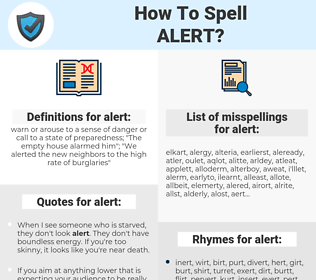 alert, spellcheck alert, how to spell alert, how do you spell alert, correct spelling for alert