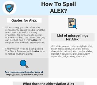 Alex, spellcheck Alex, how to spell Alex, how do you spell Alex, correct spelling for Alex