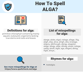 alga, spellcheck alga, how to spell alga, how do you spell alga, correct spelling for alga