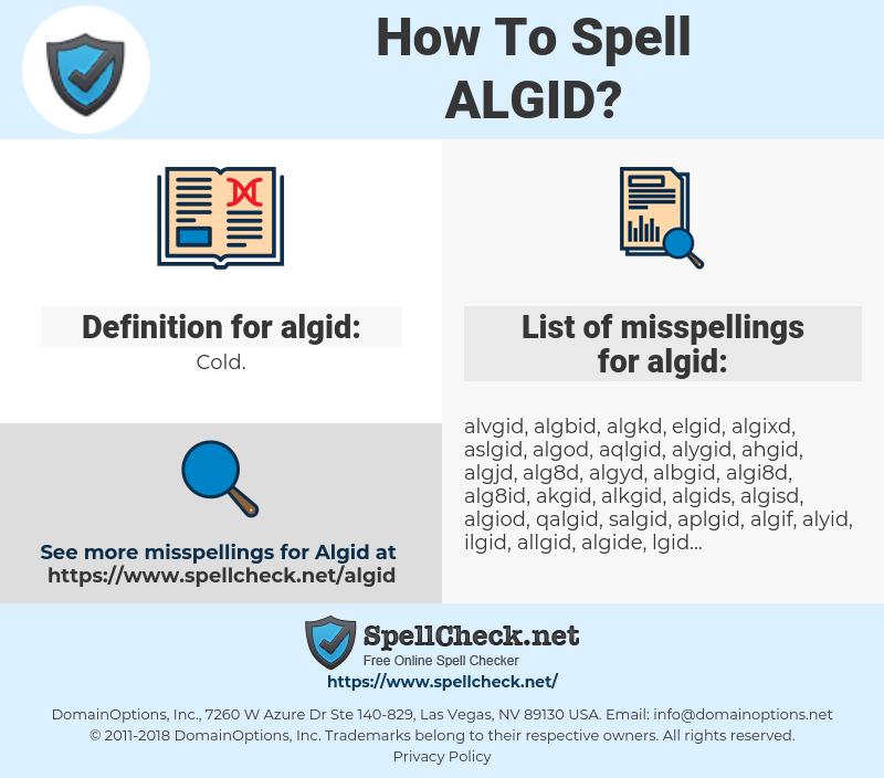 algid, spellcheck algid, how to spell algid, how do you spell algid, correct spelling for algid