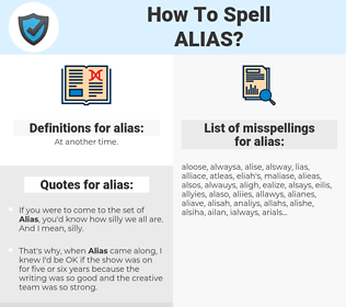 alias, spellcheck alias, how to spell alias, how do you spell alias, correct spelling for alias