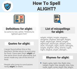 alight, spellcheck alight, how to spell alight, how do you spell alight, correct spelling for alight