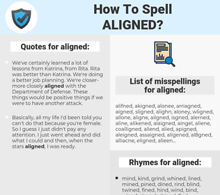 aligned, spellcheck aligned, how to spell aligned, how do you spell aligned, correct spelling for aligned